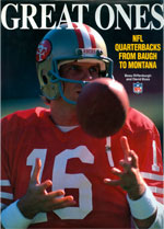 Great Ones: NFL Quarterbacks From Baugh to Montana
