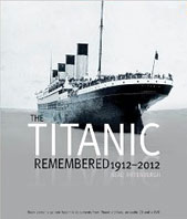 Titanic Remembered: 1912–2012